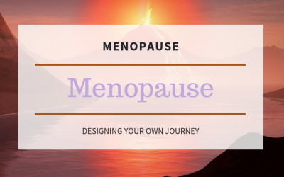 Menopause: Designing Your Own Journey with Changes Ahead