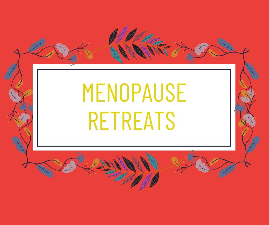NEW Menopause Retreats